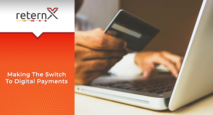 Making the switch to digital payments | Digital Payments | reternX